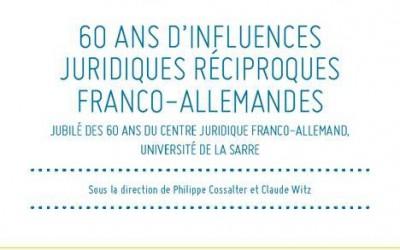 60 Jahre des deutsch-französischen gegenseitigen Einflusses im Bereich des Rechts